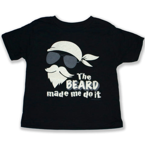 The Beard Made Me Do It - Toddler T-Shirt