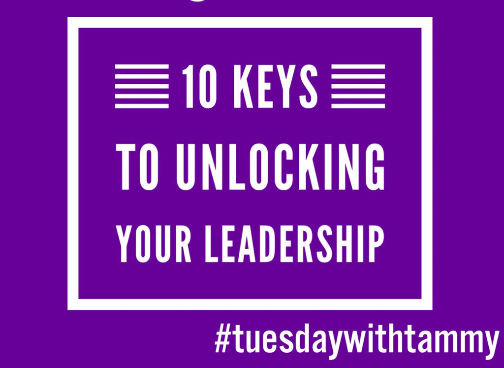 10 Keys to Unlocking Your Leadership