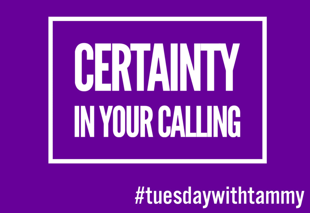 Certainty in your Calling