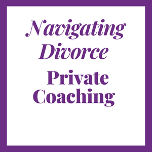 Navigating Divorce - One on One Coaching - (3 month package)