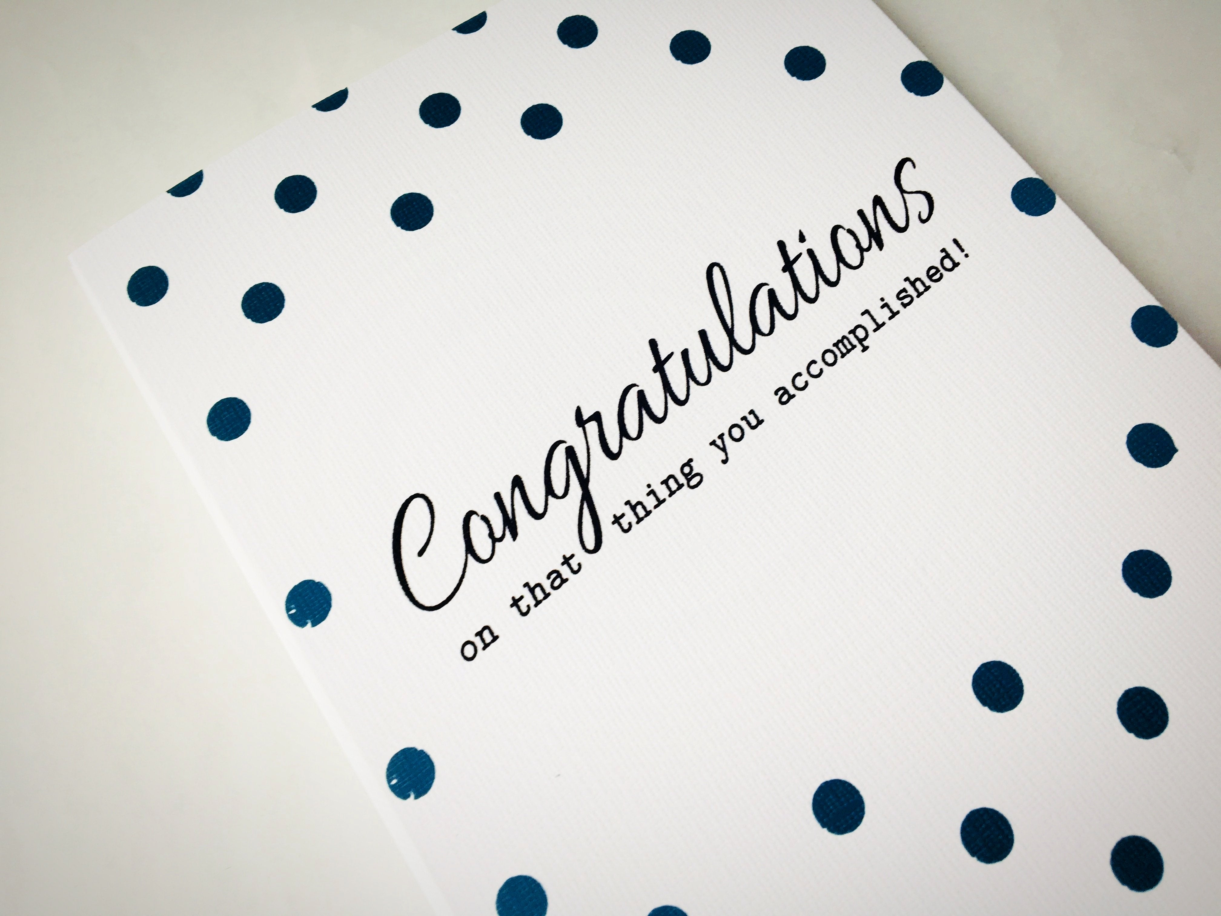Congratulations on that Thing Accomplished | Greeting Card