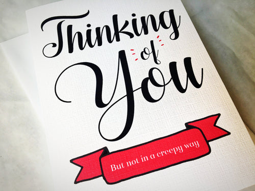 Thinking of You, But Not in a Creepy Way | A Low-Key Encouragement Card