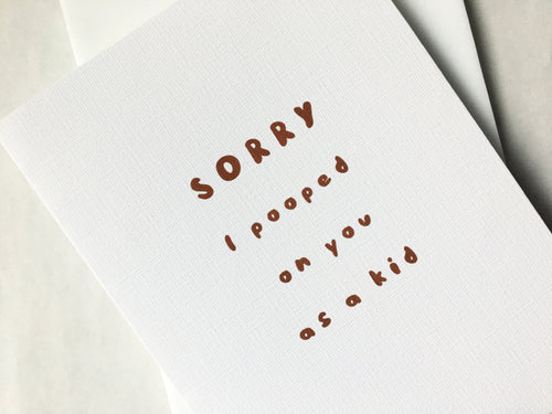 Sorry I Pooped on You | An Honest Greeting Card