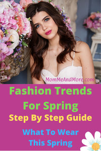 Fashion Trends For Spring | What To Wear This Spring