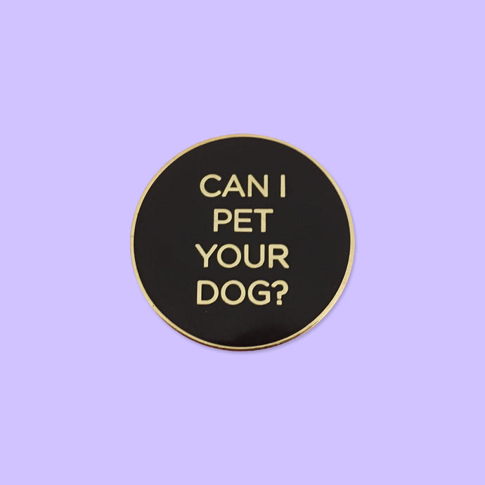 Can I Pet Your Dog Pin