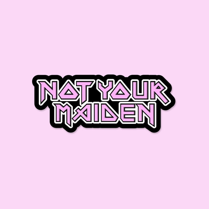 Not Your Maiden pin