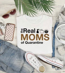 The Real Mom of Quarantine Tee