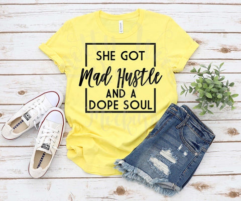 She got mad hustle and a Dope Soul Tee