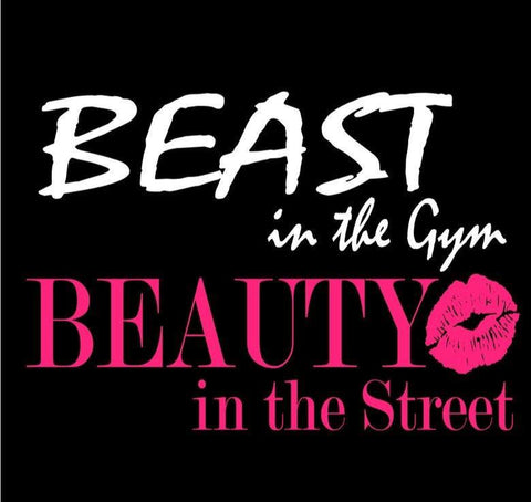 Beast in the gym Beauty in the Streets T-Shirt