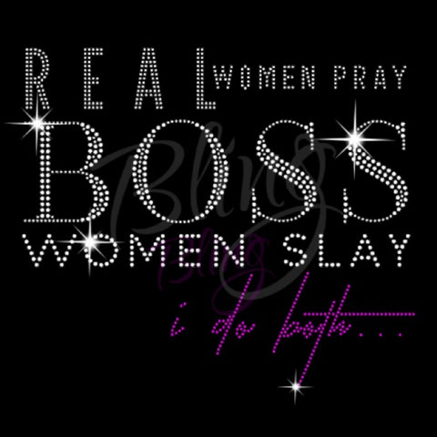 Real Women Pray Boss Women Slay Tee