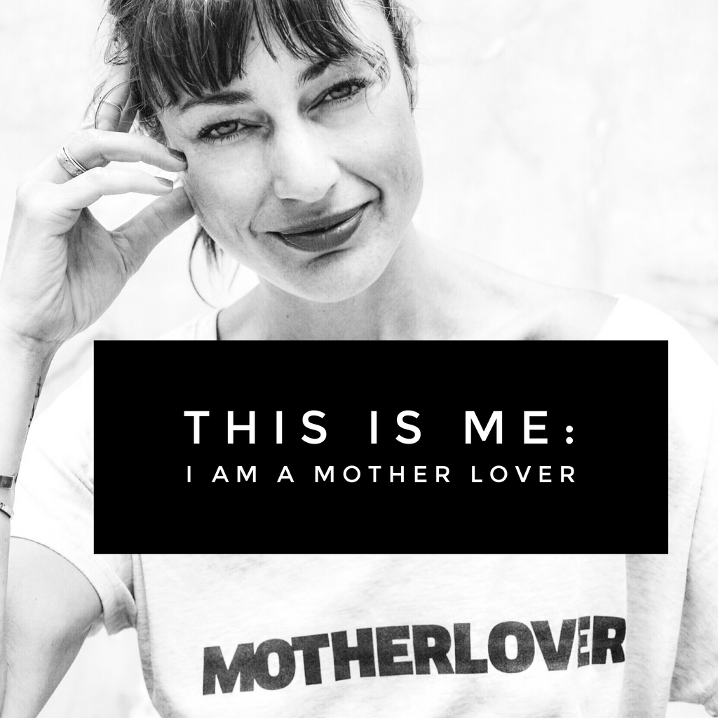 This is Me: I am a MotherLover