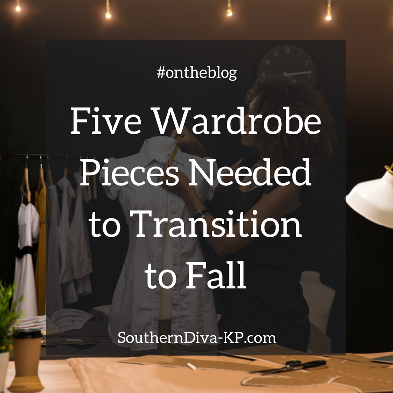 Five Wardrobe Pieces Needed to Transition to Fall