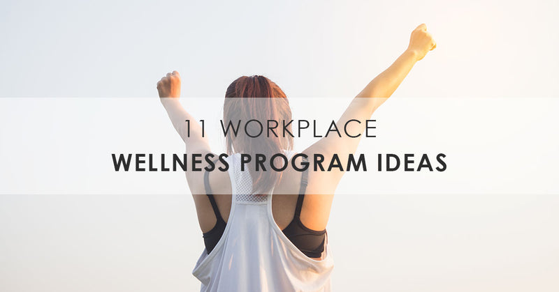 11 Workplace Wellness Program Ideas That Will Get Your Team Excited to Come to Work