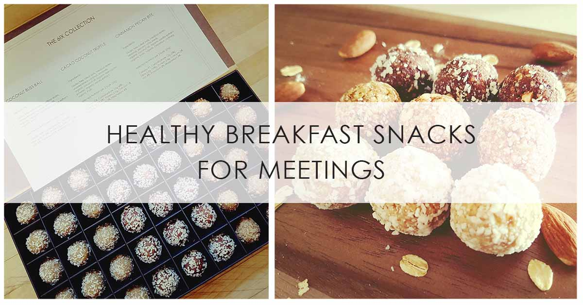 healthy breakfast snacks for meetings. corporate catering. healthy snacks. healthy breakfast. energy balls. protein balls.