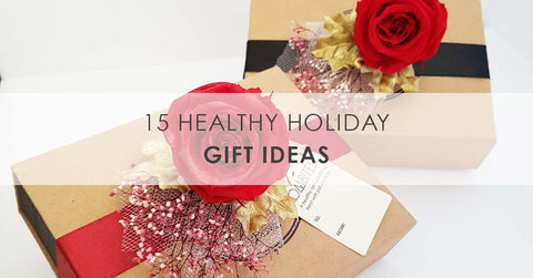 15 Healthy Holiday Gift Ideas That Will Impress Even Your Pickiest Friends - 15 Healthy Holiday Gift Ideas That Will Impress Even Your Pickiest