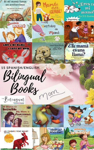 15 Spanish/Bilingual Books about Mother's Day – Bilingual