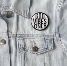 God Vibes Only Round Button