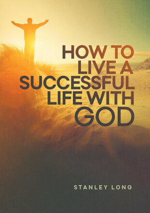 How to Live a Successful Life with God