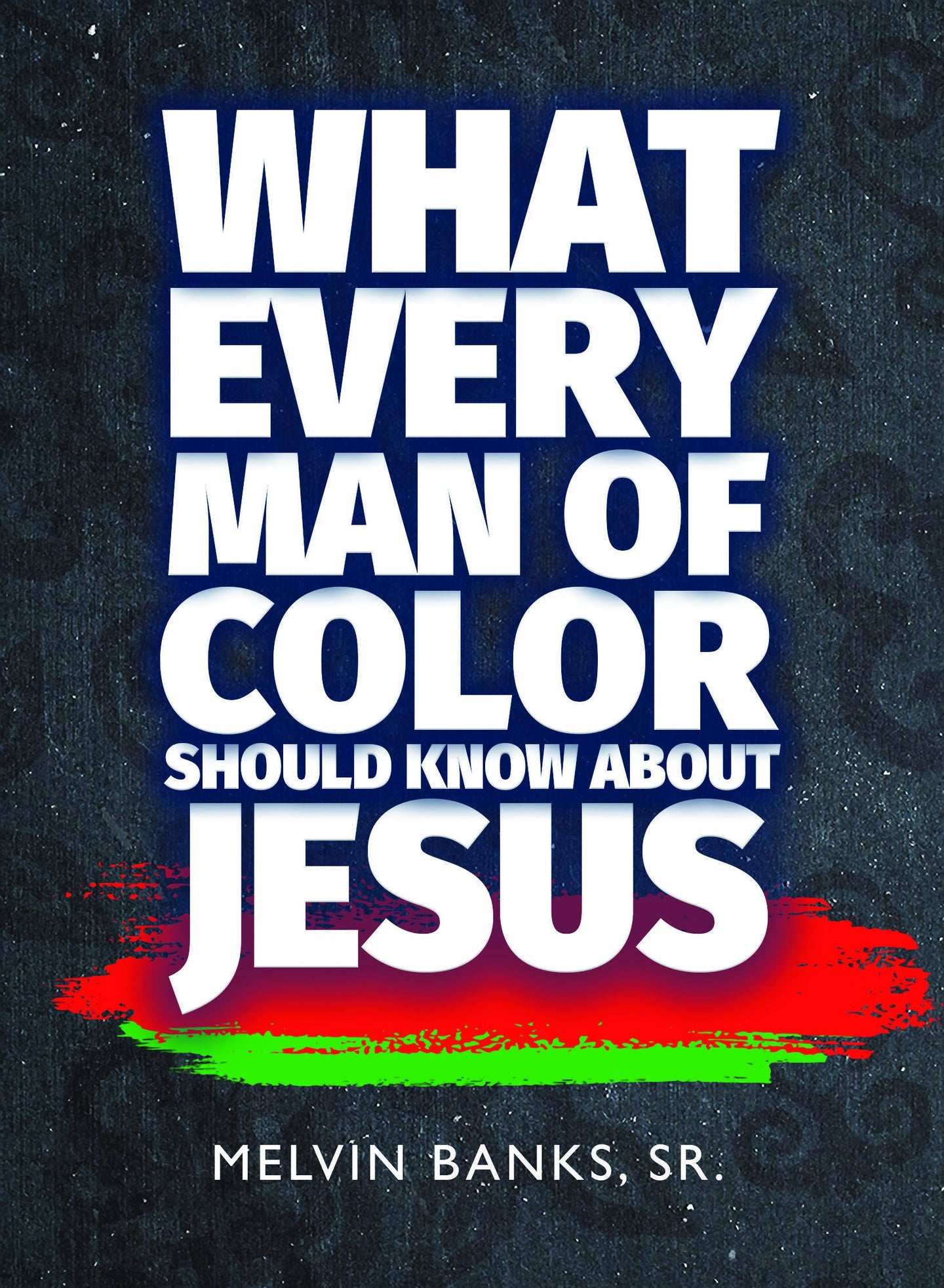 What Every Man of Color Should Know about Jesus