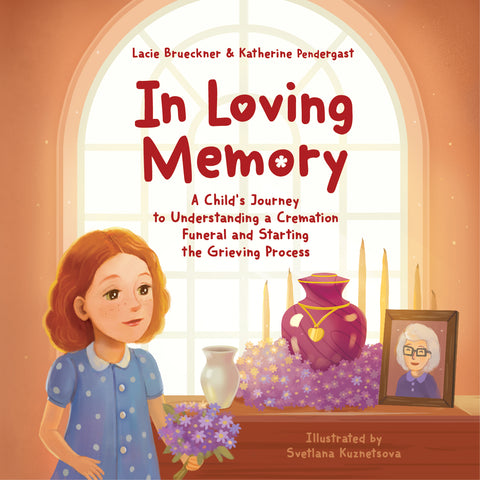 Softcover In Loving Memory: A Child's Journey to Understanding a Cremation Funeral and Starting the Grieving Process