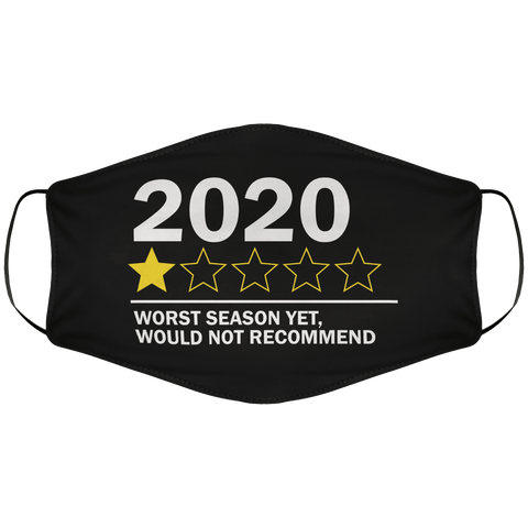 2020 Worst Season Yet, Would Not Recommend - Face Mask