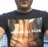 We Are All Scum