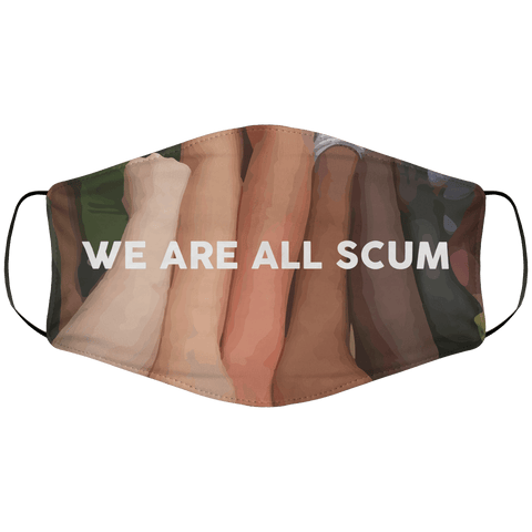 We Are All Scum - Face Mask