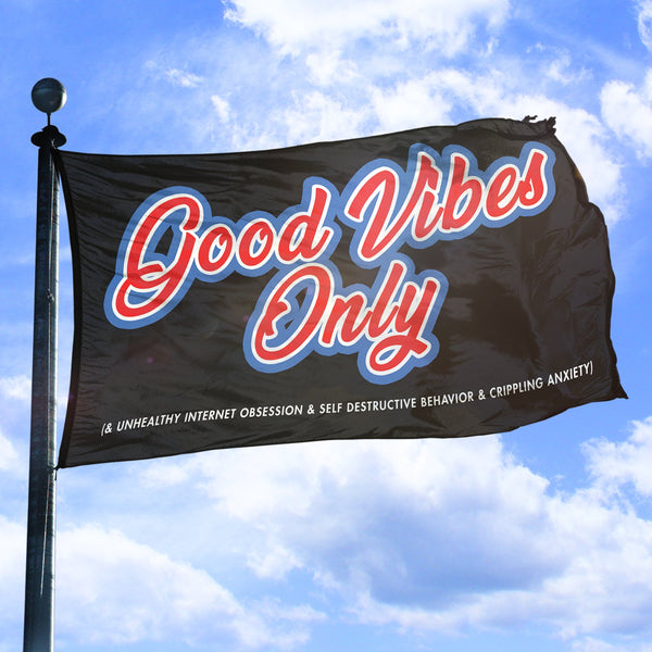 Good Vibes Only - Flag