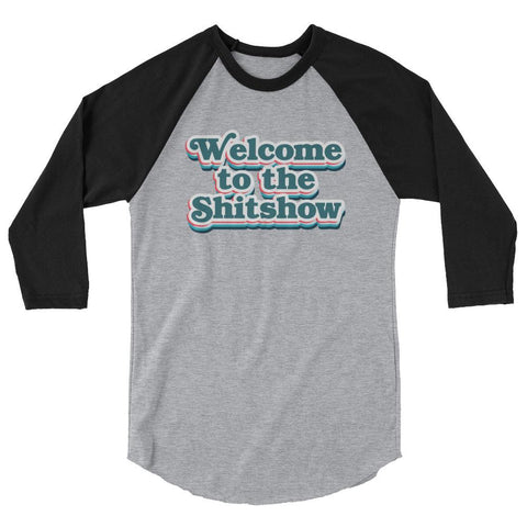 Welcome To The Shitshow - Baseball Shirt