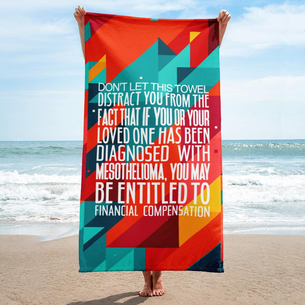 Don't Let This Towel Distract You - Mesothelioma - Financial Compensation - Beach Towel