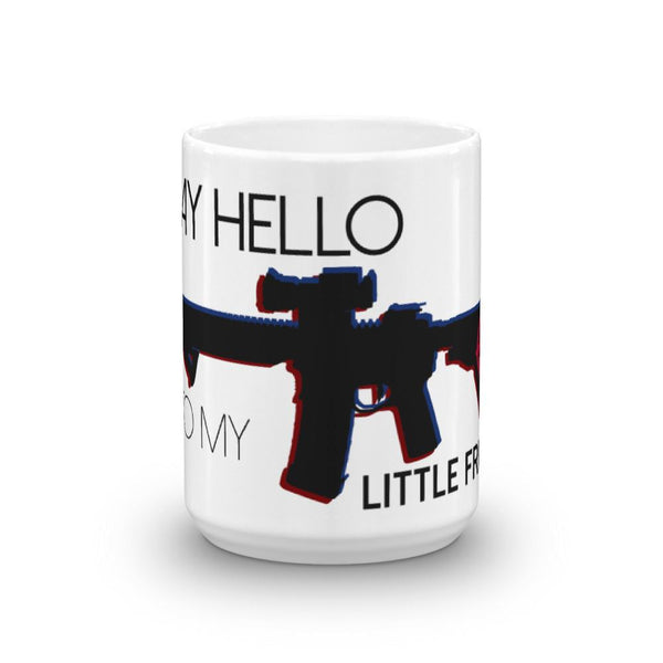 Say Hello To My Little Friend AR15 Mug