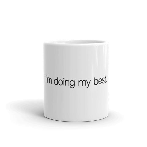 I'm Doing My Best. Mug