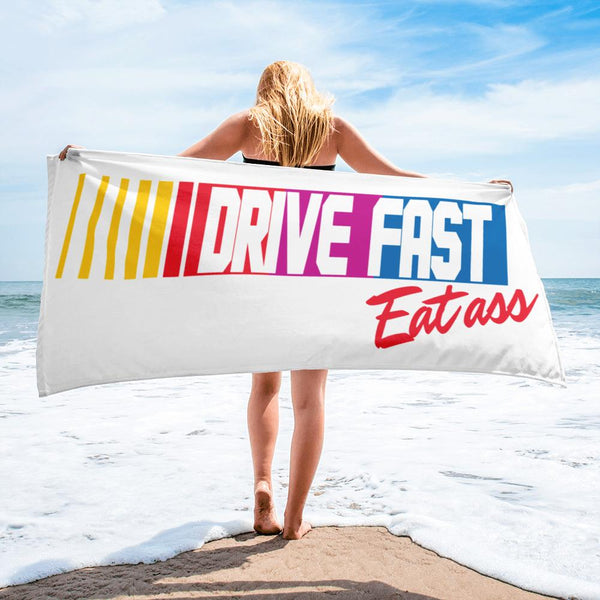 Drive Fast, Eat A$$ - Beach Towel