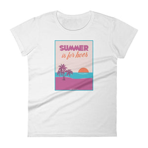 Summer Is For Hoes - The Meredith - T-shirt