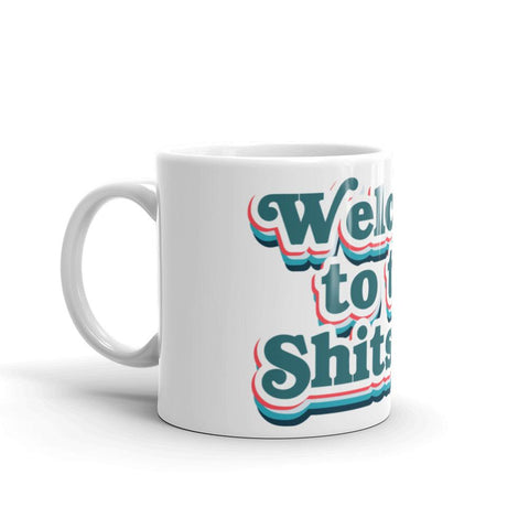 Welcome To The Shitshow - Mug