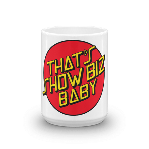 That's Showbiz Baby - Mug