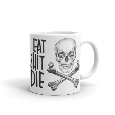 Live Laugh Love - Eat Sh!t Die Mug