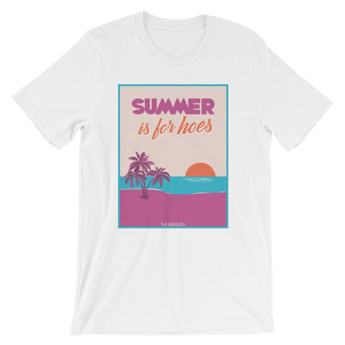 Summer Is For Hoes - The Meredith - Men's T-shirt