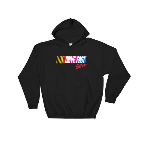 Drive Fast, Eat A $$ Hooded Sweatshirt