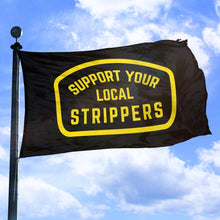Support Your Local Strippers - Flag