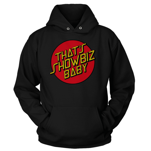 That's Showbiz Baby - Sweatshirts