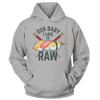 Ooh Baby I Like It Raw - Sweatshirts