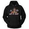Clayton Bigsby - Let It Out - Sweatshirts