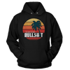 I'm Back On My Bull$h1t - Hoodie