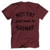 Not Fat Just Hard To Kidnap
