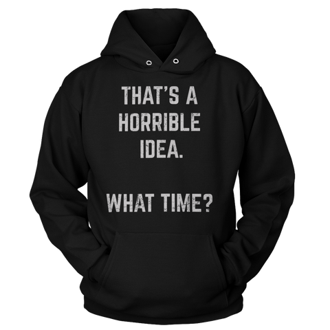 Horrible Idea - Sweatshirt