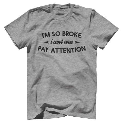 I'm So Broke, I Can't Even Pay Attention