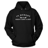 In Memory of When I Gave a Sh!t - Sweatshirts