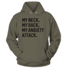 My Neck, My Back, My Anxiety Attack - Sweatshirts