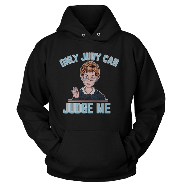 Only Judy Can Judge Me - Sweatshirts